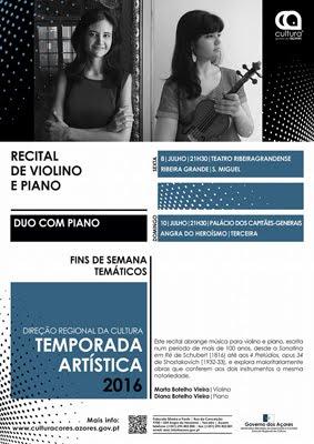 Recital de piano e violino  8 de Julho, Ribeira Grande - 10 de Julho,Angra do Heroísmo
