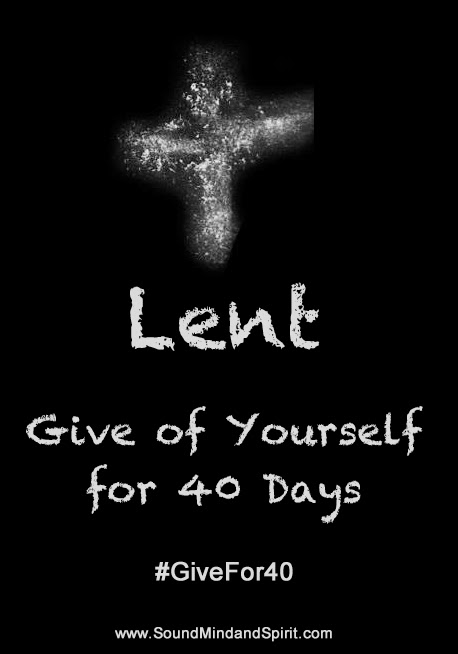 Lent - Give of Yourself for 40 Days #Givefor40