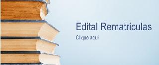 EDITAL REMATRICULAS