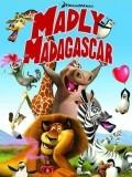 Valentine Điên Rồ - Madly Madagascar