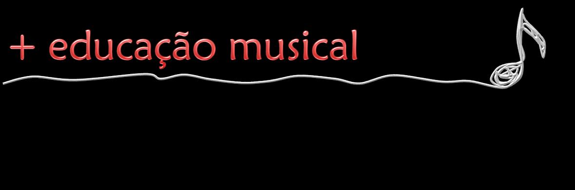 + Educação Musical