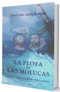 """""""La Flota de las Molucas. La gran odisea de la Primera Vuelta al Mundo"""""""