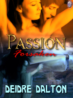 "Fourth and current cover for ""Passion Forsaken."""