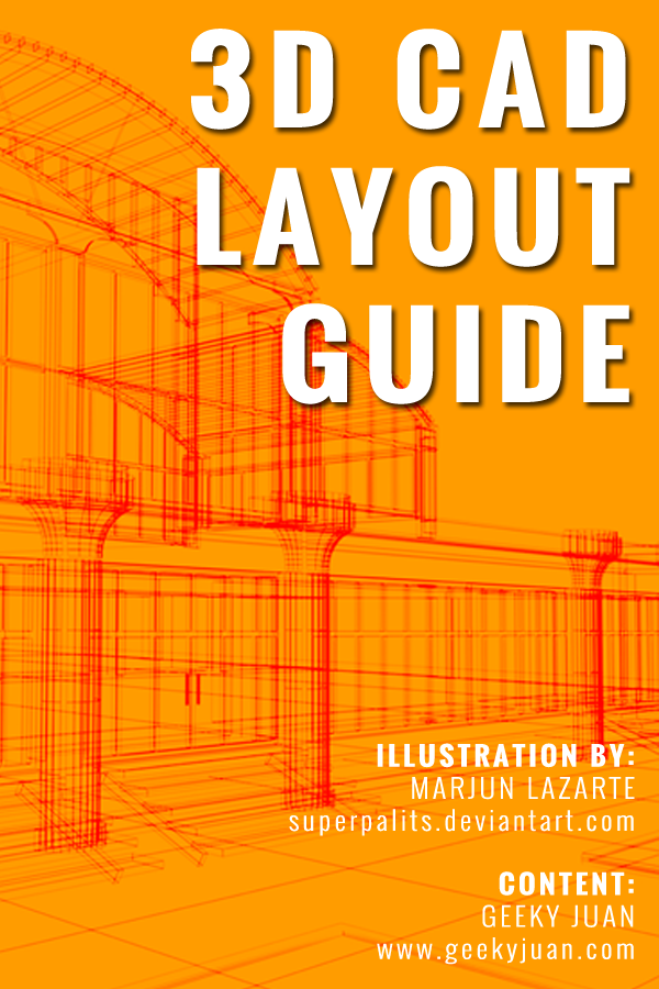 Guide for Creating Basic 3D CAD Layouts - Geeky Juan