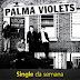 "Single da Semana: ""Best of Friends"", do Palma Violets"