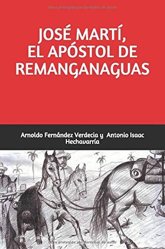 """LIBRO """"JOSÉ MARTÍ, EL APÓSTOL DE REMANGANAGUAS"""" (Spanish Edition) (Español) Tapa blanda"""