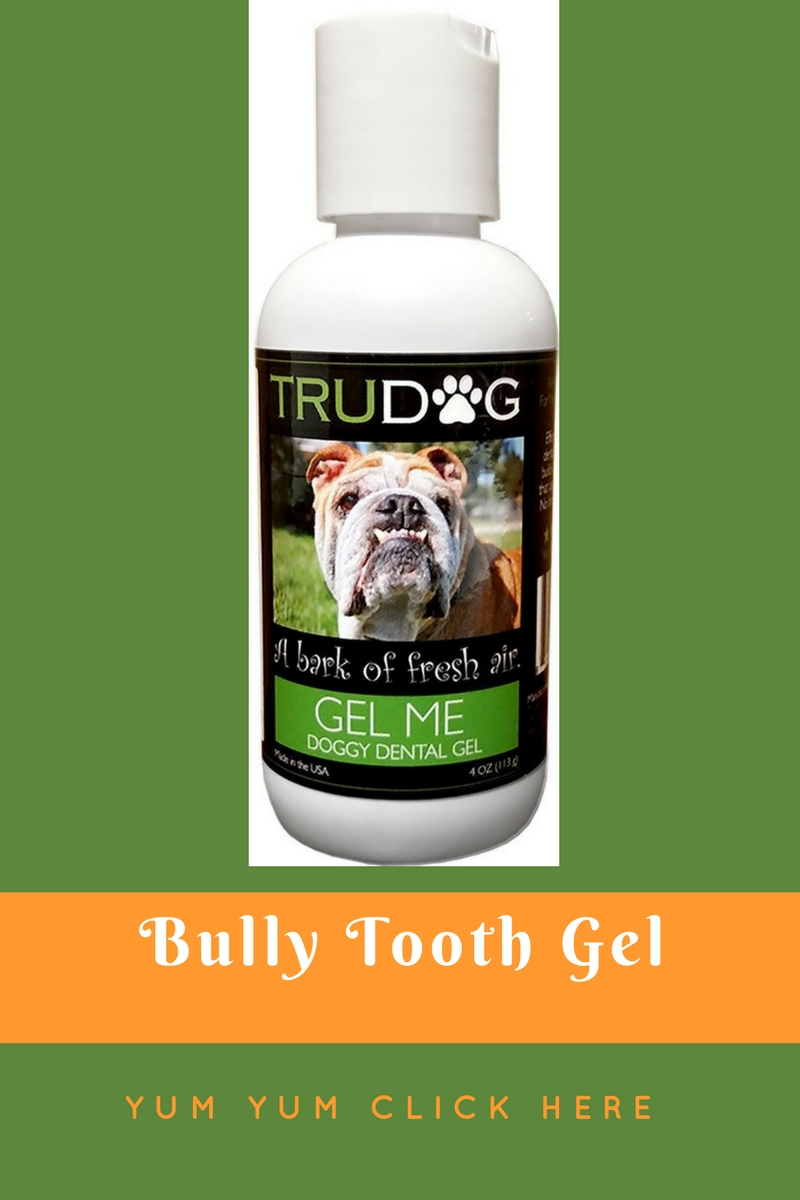 Bulldog Tooth GEL.. YUM YUM
