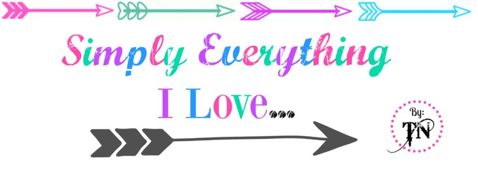 Simply Everthing I Love...