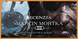 http://mechaniczna-kulturacja.blogspot.com/2015/12/marcin-mortka-ostatnia-saga-recenzja.html