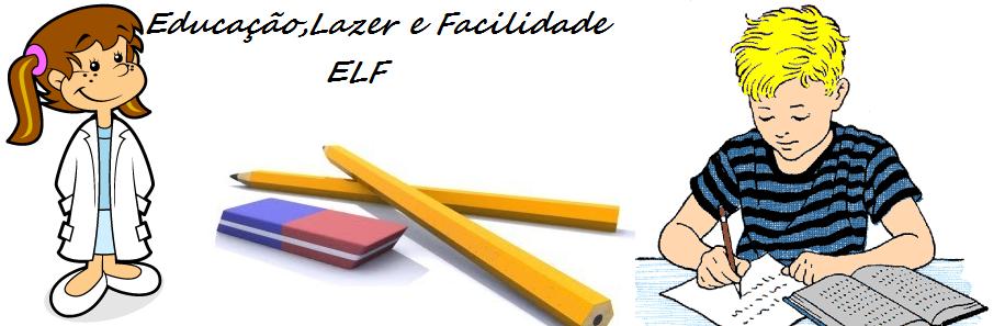 ELF - Educação,Lazer e Facilidade