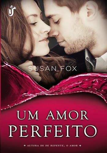 Um Amor Perfeito * Susan Fox