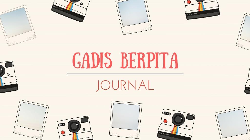 """""""Gadis Berpita"""" Journal"""