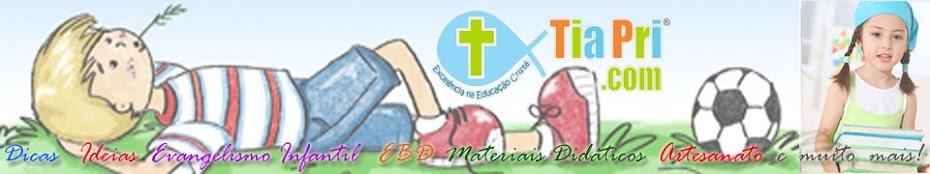 Blog Tia Pri  | Evangelismo Infantil | Materiais | Recursos | Dicas | Ideias | EBF | Chat Online
