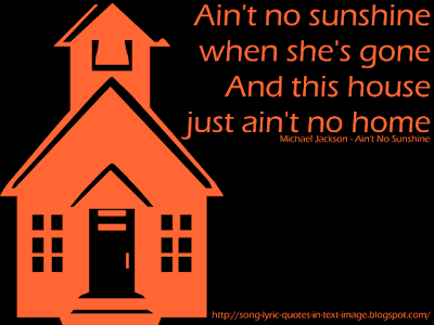 Ain't No Sunshine - Michael Jackson Song Lyric Quote in Text Image