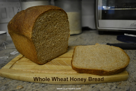 100% Whole Wheat Honey Bread Recipe ~ Eco-novice