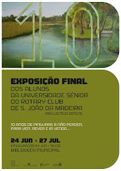 EXPOSIÇÃO FINAL DOS ALUNOS DA UNIVERSIDADE SÉNIOR DO ROTARY CLUB DE S. JOÃO DA MADEIRA