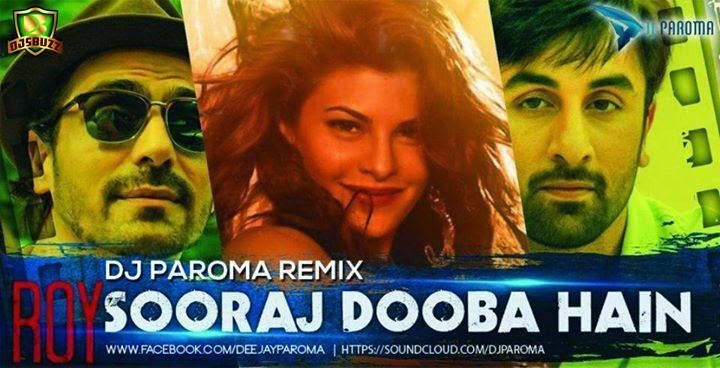 Sooraj Dooba Hai from Roy (DJ Paroma Remix)
