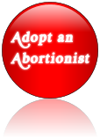 Adopt an Abortionist