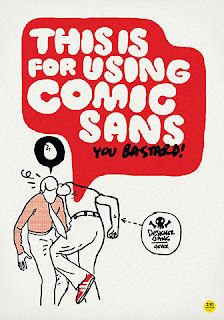 This is for using Comic Sans, you bastard!