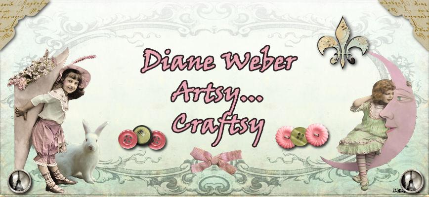 Diane Weber Artsy Craftsy