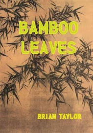 BAMBOO LEAVES by Brian Taylor