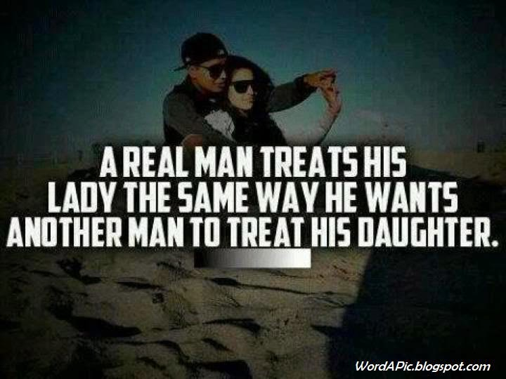 Pics With Words: Treat Her Right!