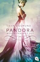 http://www.amazon.de/Pandora-Wovon-tr%C3%A4umst-Eva-Siegmund/dp/3570310590/ref=sr_1_1?ie=UTF8&qid=1452773836&sr=8-1&keywords=eva+siegmund