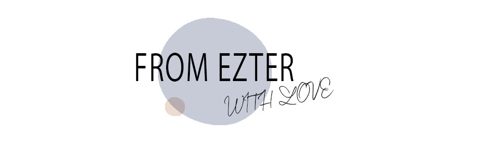 From Ezter with Love
