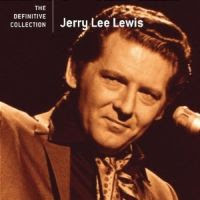Jerry Lee Lewis - The Definitive Collection