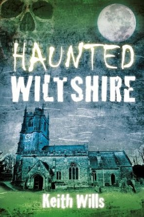 http://www.amazon.co.uk/Haunted-Wiltshire-Keith-Wills/dp/0752493116/ref=sr_1_1?s=books&ie=UTF8&qid=1413385851&sr=1-1&keywords=haunted+wiltshire