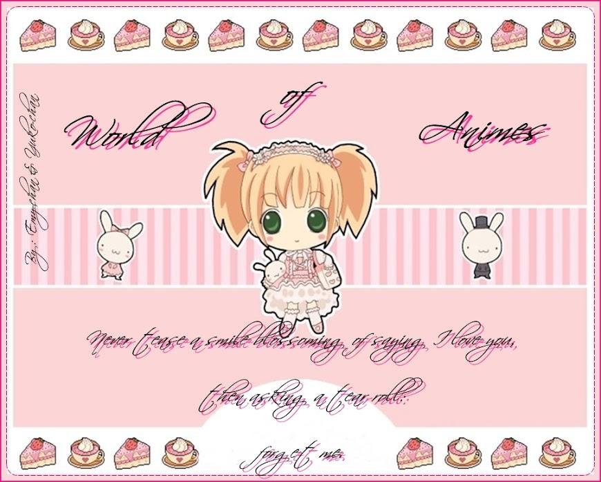 ♥ World of Animes ♥