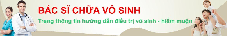 THUỐC CHỮA VÀ ĐIỀU TRỊ BỆNH VÔ SINH HIẾM MUỘN NAM NỮ HIỆU QUẢ NHANH NHẤT