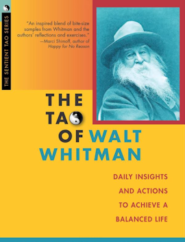 The Tao of Walt Whitman: Daily Insights and Actions To Achieve a Balanced Life: Book Review