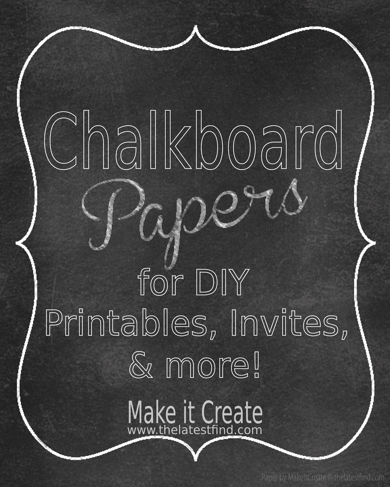 Make it create by lillyashleyfreebie downloads diy printableschalkboard papers for Printable chalkboard template