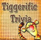 More Tiggerific Trivia