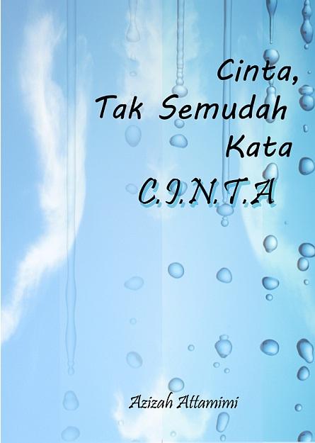 Cinta, Tak Semudah Kata C .I .N. T. A