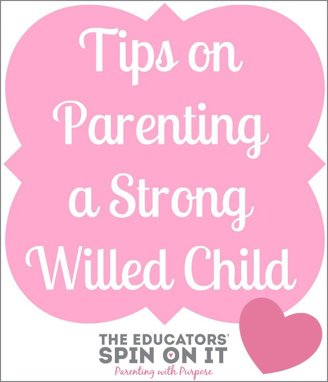 Tips on how to Parent a Strong Willed Child