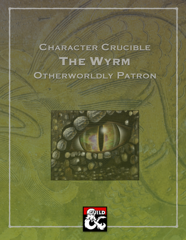 Character Crucible: The Wyrm Otherworldly Patron