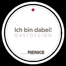 ♥ Gastdesigner bei A. Renke ♥