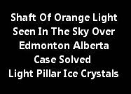 Shaft Of Orange Light Seen In The Sky Over Edmonton Alberta (Case Solved – Light Pillar Ice Crystal