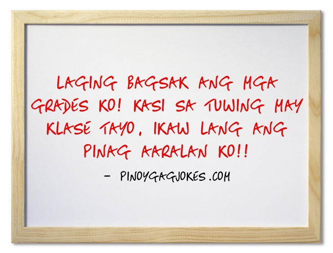 pinoy funny banat love qoutes about  high school life failing bagsak grades