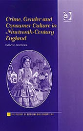 "BOOK: ""Crime, Gender and Consumer Culture in Nineteenth-Century England"", by Tammy C. Whitlock"
