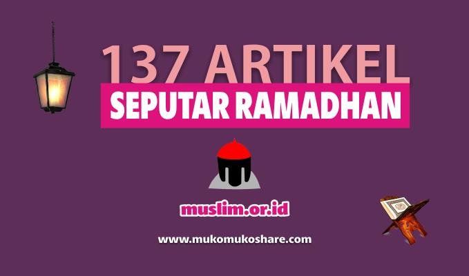 137 Artikel Seputar Ramadhan !