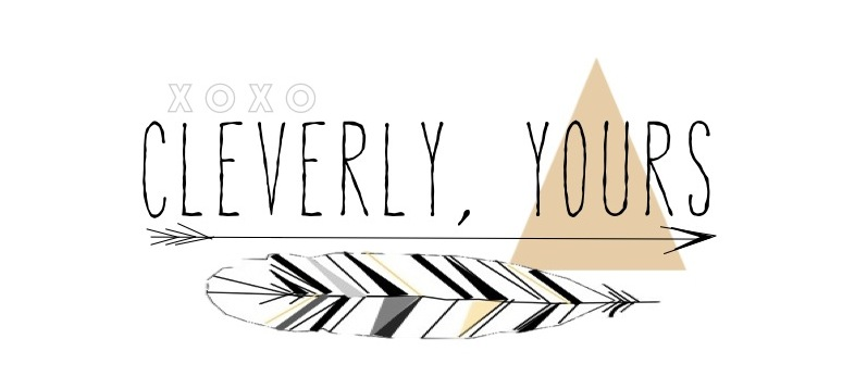 xoxo cleverly, yours