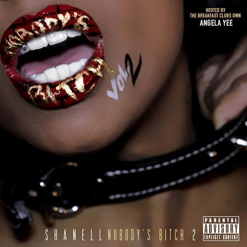 Shanell Nobody's Bitch 2 Mixtape