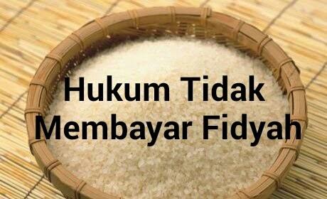 Hukum Tak Bayar Fidyah!