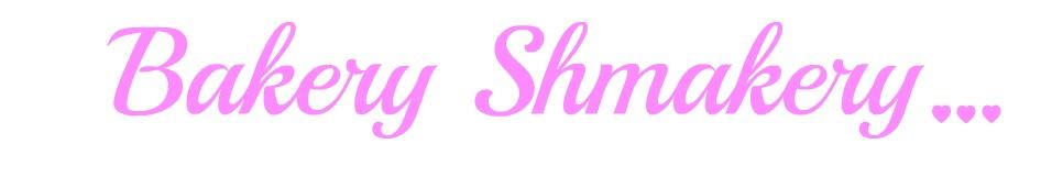 Bakery Shmakery