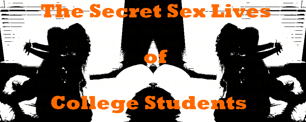 The Secret Sex Lives of College Students