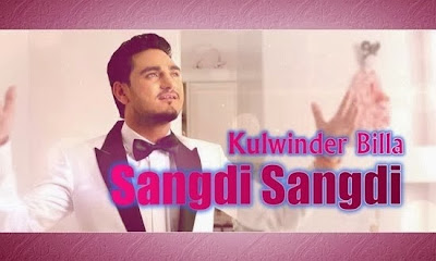 sangdi sangdi kulwinder billa new song video in mp4 mp3 download
