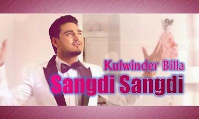 sangdi sangdi kulwinder billa new song video in mp4 mp3 download